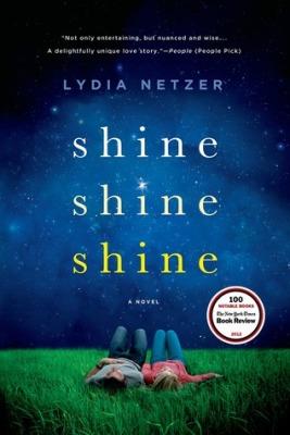 Shine Shine Shine by Lydia Netzer